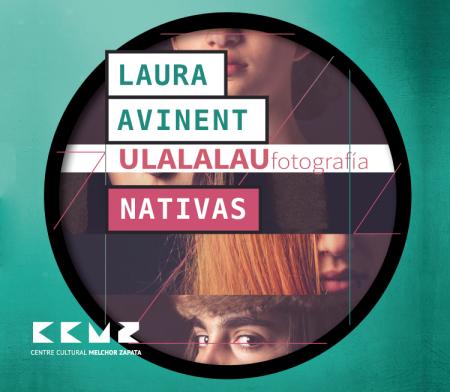 """LAURA AVINENT - ULALALAU Fotografía """"Nativas"""""""