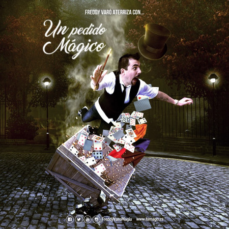 """Magia: LA MAGIA DE FREDDY VARÓ """"Un pedido mágico"""""""